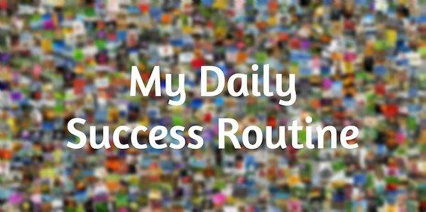 My Daily Success Routine